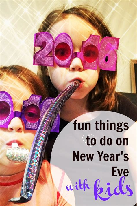 10 fun things to do on new year s eve with kids life as mom