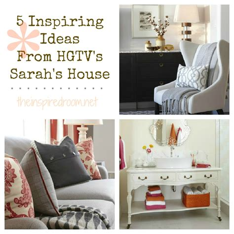 hgtv home decor ideas 5 inspiring ideas from sarah s house the inspired room