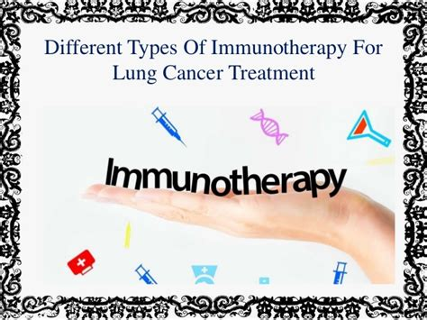is there a cure for lung cancer different types of immunotherapy for lung cancer treatment