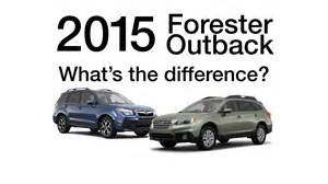 Subaru Forester Versus Outback 2015 Outback Vs Forester What S The Difference New