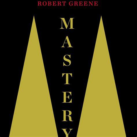 mastery the robert greene robert greene masteryquotes twitter