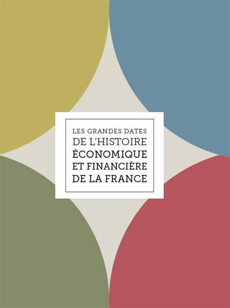 les grandes dates de l histoire 233 conomique et financi 232 re - 1390349225 Histoire Financiere De La France