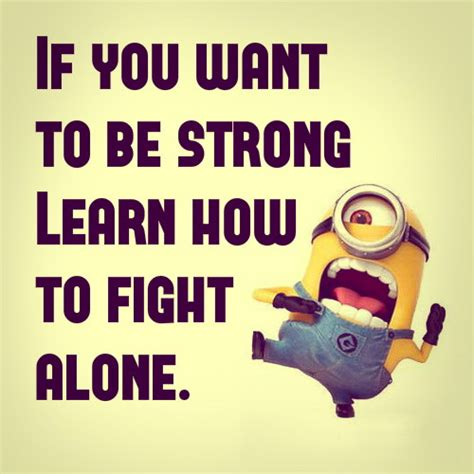 how to a to be alone if you want to be strong learn how to fight alone picture quotes