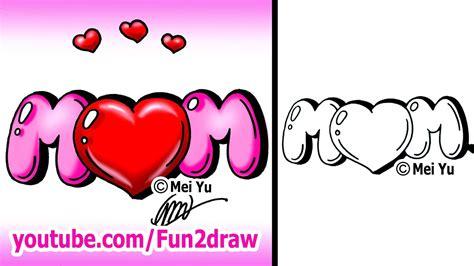 draw mom   heart graffiti bubble letters easy youtube