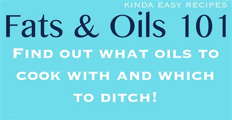 healthy fats and unhealthy fats fats and oils 101 healthy or unhealthy