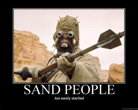 Sand Meme - offended by portrayal in star wars tusken raiders