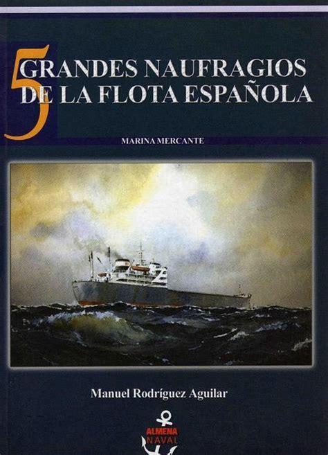 naufragios los nueva biblioteca 8470396307 cinco grandes naufragios de la flota espa 241 ola libros n 193 uticos naufragios