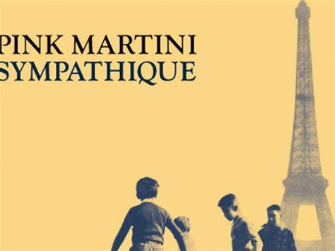 pink martini sympathique concert pink martini 2018 2019
