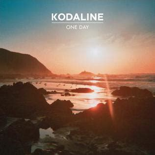 Kaos Kodaline In A Word one day kodaline song