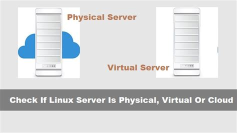 tutorial linux virtual server how to check if linux server is physical virtual or cloud