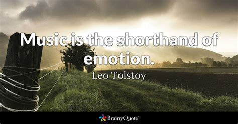 leo tolstoy quotes is the shorthand of emotion leo tolstoy brainyquote