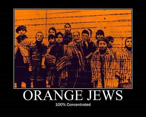 Orange Jews Meme - dsad holocaust jokes lolocaust know your meme