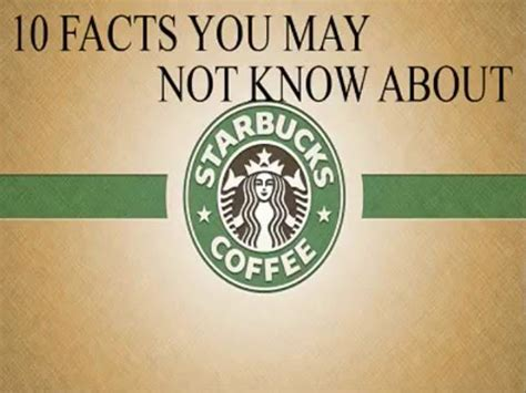 10 Facts You May Or May Not Know About The 1 4 2 Update - starbucks 10 facts you may not know youtube
