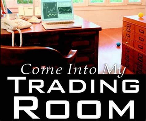 a came into my room books review of come into my trading room the investing