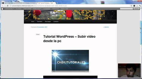 tutorial wordpress desde 0 tutorial wordpress subir un video desde la pc youtube