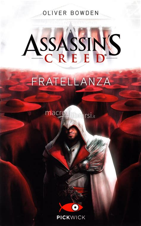 libro assassins creed the essential assassin s creed fratellanza libro oliver bowden