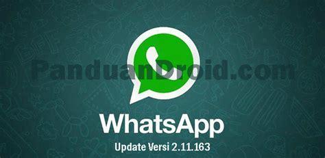 whatsapp 2 11 186 apk free whatsapp messenger versi 2 11 163 apk tip trik panduan android indonesia