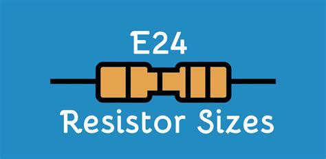 e24 resistor sizes e24 resistor sizes 28 images standard values of capacitors industrial electronic components