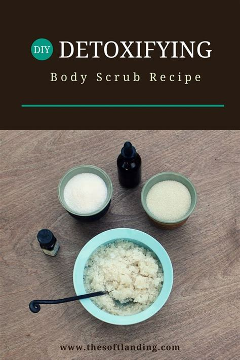 Diy Detox Scrub by How To Make A Detoxifying Scrub The Soft Landing 174