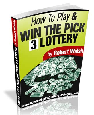 How To Play The Lottery And Win Money - how to win pick 3 in belgium with best pick 3 system latest update robert walsh