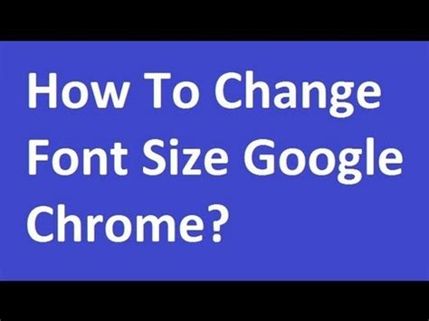 printed font size how to change font size in google chrome youtube