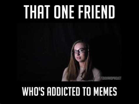 Meme Addiction - meme addiction is real youtube