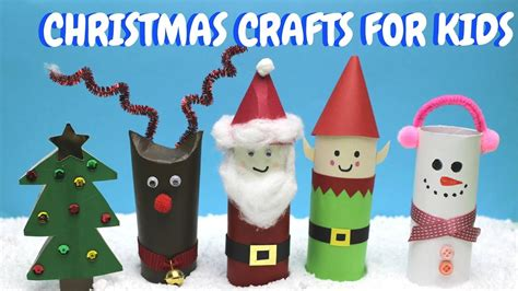 christmas crafts for kids toilet paper roll craft ideas