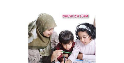 cara membuat anak secara islami ini dia metode mendidik anak secara islami nurulku blog