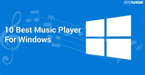 best windows player 10 best player for windows in 2018