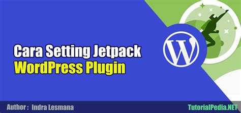 tutorial jetpack wordpress cara setting plugin jetpack dan fungsinya bag 2