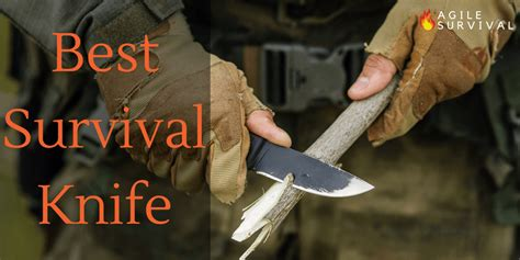 best survival knife best survival knife for 2018 agile survival
