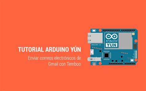 tutorial xively arduino tutorial arduino y 250 n mandar un correo electr 243 nico con gmail