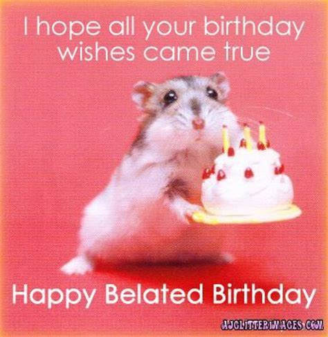 Happy Birthday Late Wishes Quotes 25 Best Ideas About Belated Birthday On Pinterest Happy