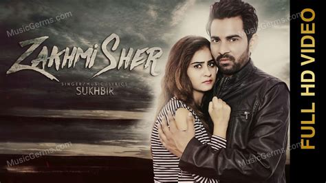 full hd video latest punjabi songs zakhmi sher download full hd video song sukhbir
