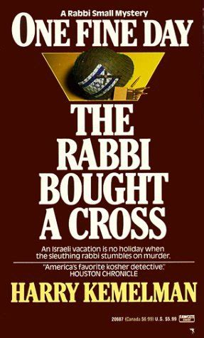 that day the rabbi one fine day the rabbi bought a cross by harry kemelman reviews discussion bookclubs lists