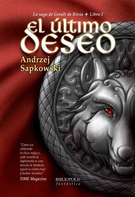 el ltimo deseo biblipolis editorial el ltimo deseo de andrzej sapkowski