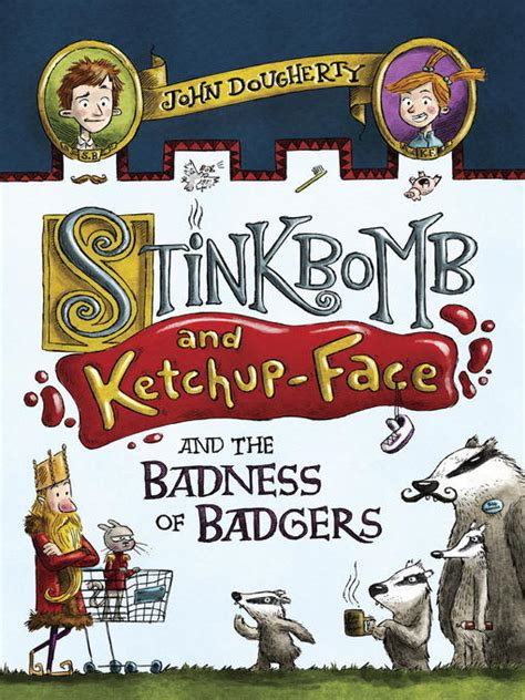 stinkbomb and ketchup and the badness of badgers books stinkbomb and ketchup and the badness of badgers