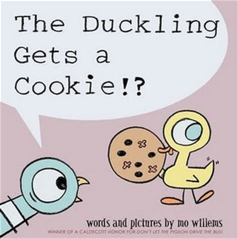 the duckling picture book the duckling gets a cookie by mo willems reviews