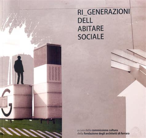 Albo Architetti Ferrara by Attivit 224 Ordine Degli Architetti Di Ferrara