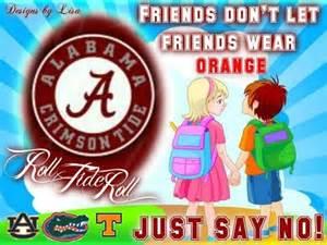 friends don t let friends wear orange alabama football