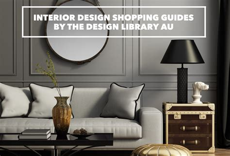 interior design guide interior design shopping guides design library au