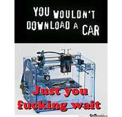 You Wouldnt Download A Car By Shadowgun  Meme Center