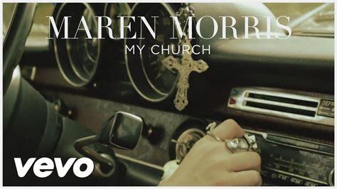 maren morris my church lyrics maren morris my church lyric video maren morris ep