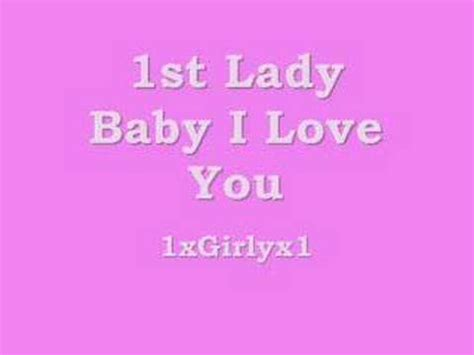 Baby i love you 1st lady free download