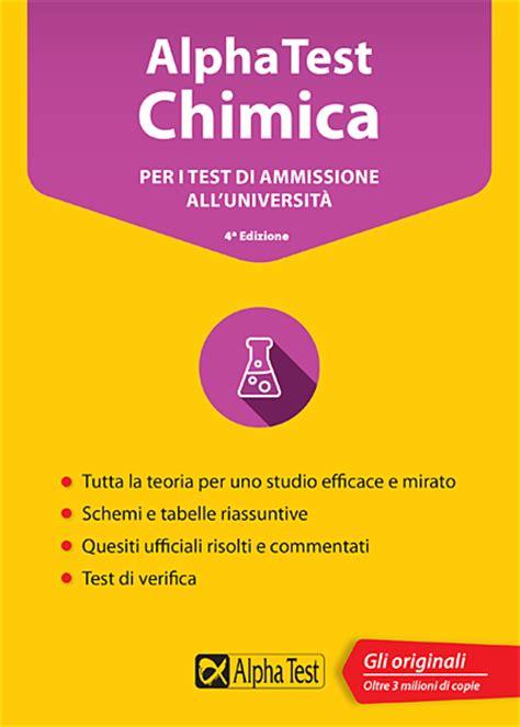 test ammissione chimica libri per test di ammissione universit 224 maturit 224 e