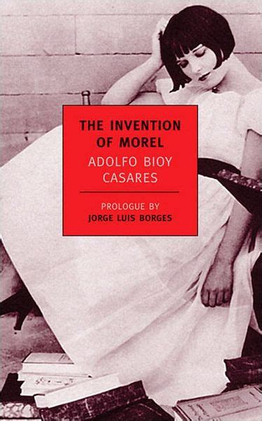 libro the invention of morel the invention of morel by adolfo bioy casares norah borges detorre paperback barnes noble 174