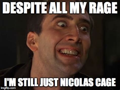 Cage Rage Meme