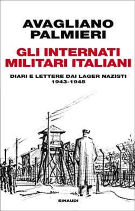 elenco internati militari italiani gli internati militari italiani
