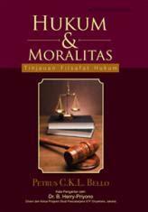Buku Dasar Dasar Filsafat Dan Teori Hukum Lili Rasjidi Buku Asli hukum dan moralitas tinjauan filsafat hukum petrus c k l
