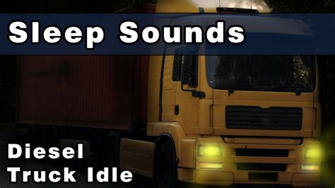 Relaxing SLEEP SOUNDS: Diesel Truck Idling, Truck Sounds ... Hours Of Sleep Required